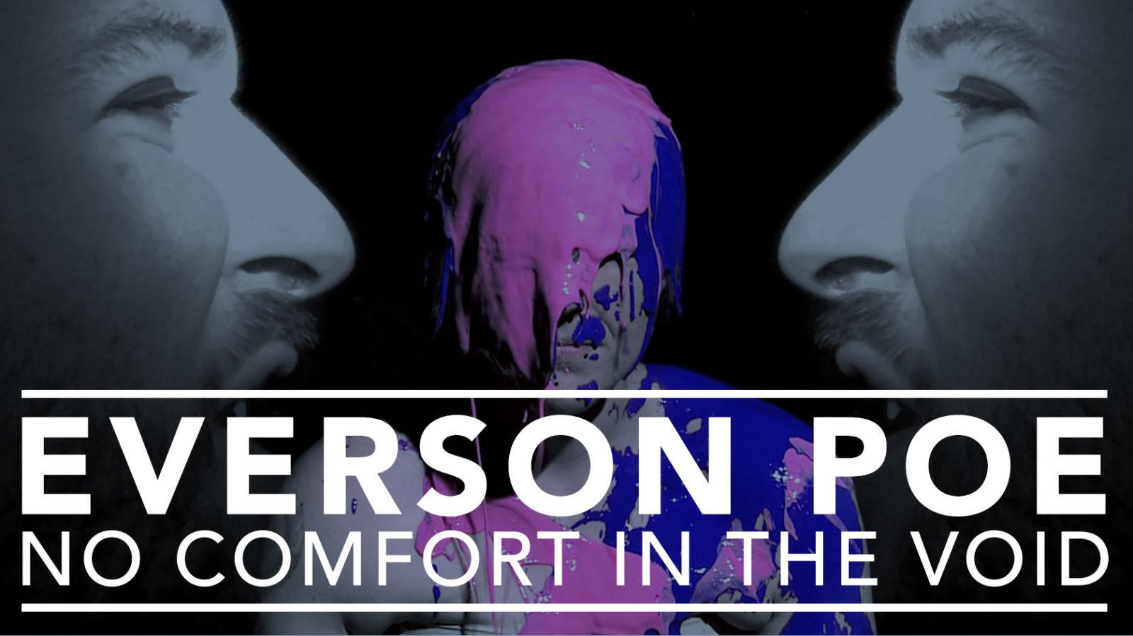 Everson Poe – No Comfort in the Void